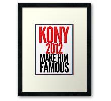 KONY - Make him famous Framed Print