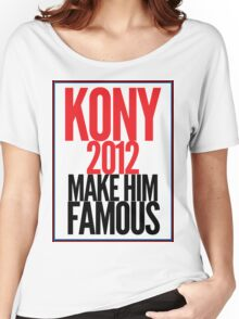 Make Kony Famous Women's Relaxed Fit T-Shirt