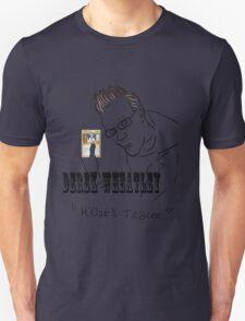 Derek Wheatley - H'Oak's Teary Unisex T-Shirt