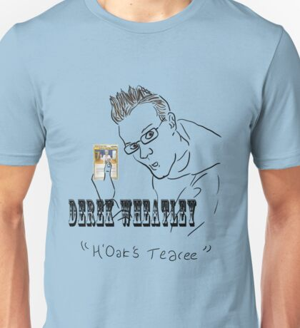 Derek Wheatley - H'Oak's Teary T-Shirt