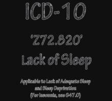 ICD-10:  Z72.820  Lack of Sleep One Piece - Short Sleeve