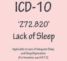 ICD-10:  Z72.820  Lack of Sleep One Piece - Long Sleeve