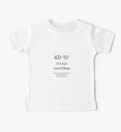 ICD-10:  Z72.820  Lack of Sleep Baby Tee
