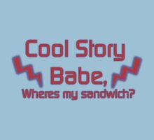 Cool story babe! T-Shirt