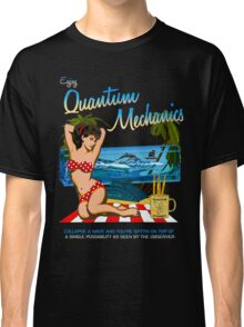 Enjoy Quantum Mechanics Classic T-Shirt