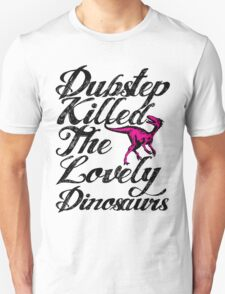 Dubstep Killed The Lovely Dinosaurs T-Shirt