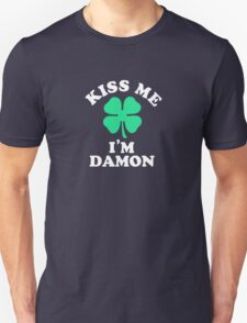Kiss me, Im DAMON T-Shirt