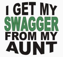 I Get My Swagger From My Aunt Kids Clothes