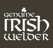 Amazing 'Genuine Irish Welder' T-shirts, Hoodies, Accessories and Gifts by Albany Retro