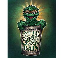 Don't Let The Sunshine Spoil Your Rain Photographic Print