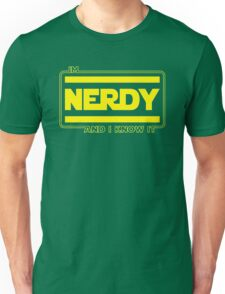 NERDY AND I KNOW IT Unisex T-Shirt