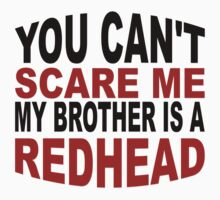 My Brother Is A Redhead One Piece - Short Sleeve