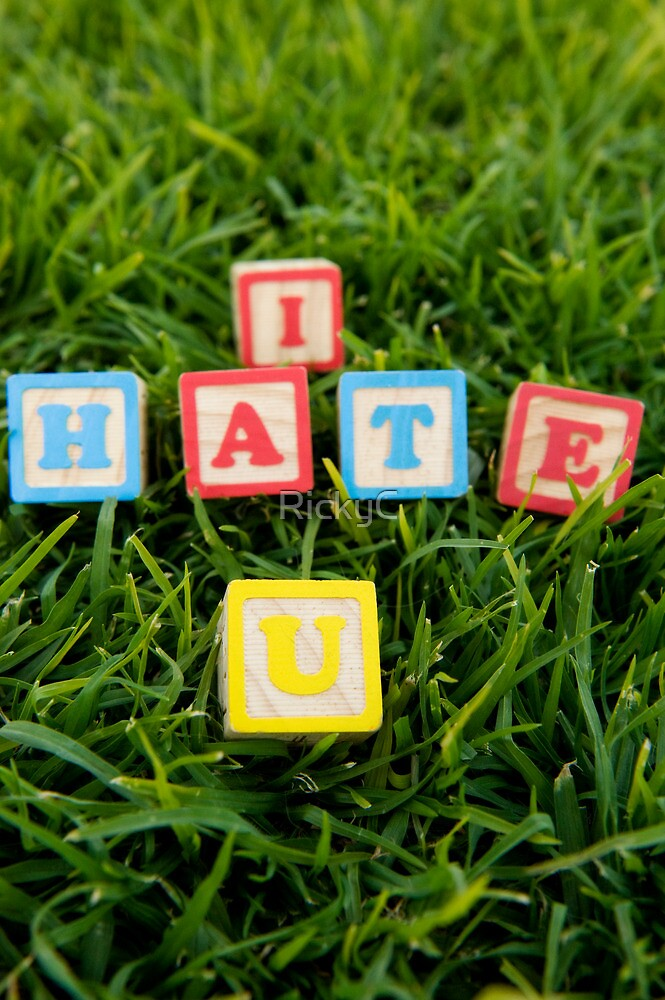 I Hate You by RickyC