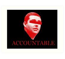 Not Accountable Art Print