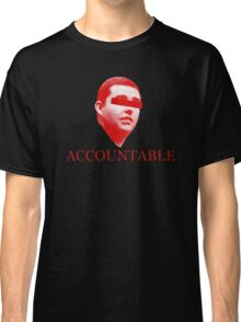Not Accountable Classic T-Shirt