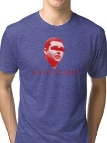 Not Accountable Tri-blend T-Shirt
