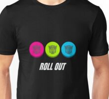 Roll Out! Unisex T-Shirt