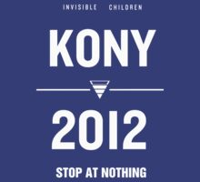 KONY 2012 - Poster Design v5 [HQ] [Also in Black!] by Dope Prints