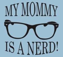My Mommy Is A Nerd One Piece - Short Sleeve