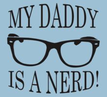 My Daddy Is A Nerd One Piece - Short Sleeve