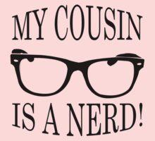 My Cousin Is A Nerd Kids Tee