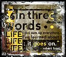 3 Words - Robert Frost Quote   by Christopher Boscia