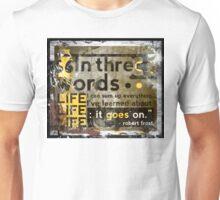 3 Words - Robert Frost Quote   Unisex T-Shirt