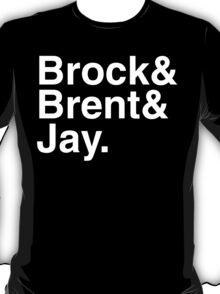 Brock& Brent& Jay. T-Shirt