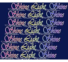 Shine Light Shine Photographic Print