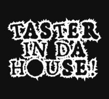 TASTER IN DA HOUSE! by FunnyAftertaste