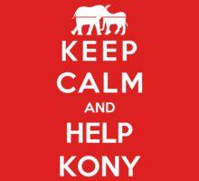 Keep Calm And Help Kony by Antigoni