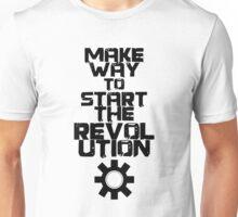 MAKE WAY TO START THE REVOLUTION Unisex T-Shirt