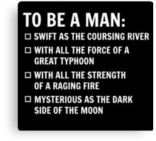 To Be A Man Canvas Print