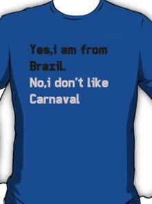 No,i Don't like carnaval T-Shirt