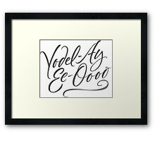 "Happy Yodeling Calligraphy  ""Yodel-Ay-Ee-Oooo""  Brush Lettering - Yodelling Framed Print"