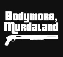 Bodymore, Murdaland by nettraditions