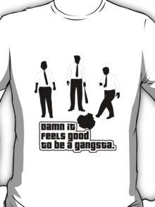 Damn It Feels Good To Be a Gangsta T-Shirt