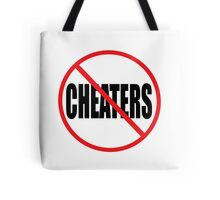 NO CHEATERS Tote Bag