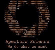 Aperture Science - We do what we must because we can by IS0metric
