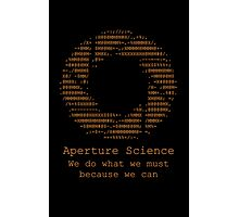 Aperture Science - We do what we must because we can Photographic Print