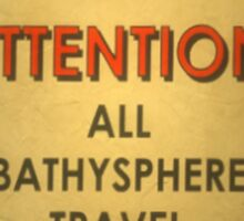 BioShock – Bathysphere Travel Denied Sticker