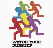 Watch Your Dubstep by DropBass
