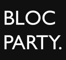 Bloc Party by diddykong13