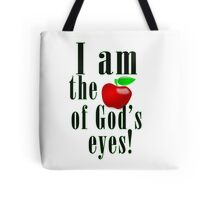 The apple of god's eyes Tote Bag