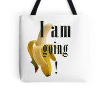 I am going bananas Tote Bag