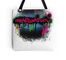 Moriarty was real (rave) Tote Bag