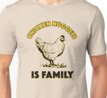Chicken Nuggets Is Family Unisex T-Shirt