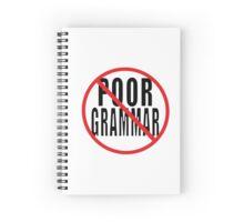 NO POOR GRAMMAR Spiral Notebook