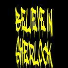 Believe in Sherlock by Justine Who