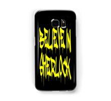 Believe in Sherlock Samsung Galaxy Case/Skin